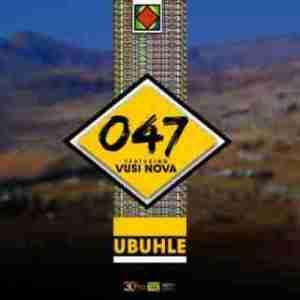 047 - uBule ft. Vusi Nova